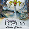 Chasing Destiny (Unabridged) Audiobook, by Linda Eble Swain