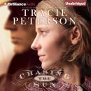 Chasing the Sun: Land of the Lone Star, Book 1 (Unabridged) Audiobook, by Tracie Peterson