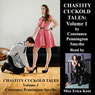 Chastity Cuckold Tales: Volume 1 (Unabridged), by Constance Pennington Smythe