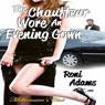 The Chauffeur Wore an Evening Gown: Millionaires Club (Unabridged) Audiobook, by Roni Adams