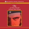 Che: La Vida Por Un Mundo Mejor (A Life for A Better World (Texto Completo)) (Unabridged), by Pacho O'Donnell