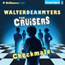 Checkmate: The Cruisers, Book 2 (Unabridged) Audiobook, by Walter Dean Myers