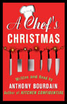 A Chefs Christmas (Unabridged), by Anthony Bourdain
