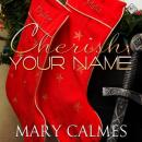 Cherish Your Name: The Warder Series, Book 6 (Unabridged) Audiobook, by Mary Calmes