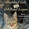 Cherished Cats and Childhood Capers (Unabridged) Audiobook, by Becky Corwin-Adams