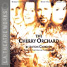 The Cherry Orchard (Dramatized), by Anton Chekhov