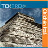 Chichen Itza: The Maya Quest for Meaning, by TekTrek
