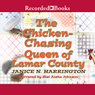 Chicken-Chasing Queen of Lamar County (Unabridged) Audiobook, by Janice N. Harrington