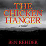 The Chicken Hanger (Unabridged) Audiobook, by Ben Rehder