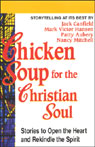 Chicken Soup for the Christian Soul: Stories to Open the Heart and Rekindle the Spirit, by Jack Canfield