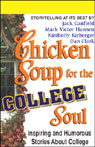 Chicken Soup for the College Soul: Inspiring and Humorous Stories About College, by Jack Canfiel