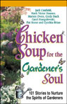 Chicken Soup for the Gardeners Soul: Stories to Sow Seeds of Love, Hope, and Laughter, by Jack Canfield