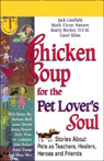 Chicken Soup for the Pet Lovers Soul: Stories About Pets as Teachers, Healers, Heroes and Friends Audiobook, by Jack Canfield