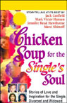 Chicken Soup for the Singles Soul: Stories of Love and Inspiration for the Single, Divorced, and Widowed, by Jack Canfield