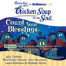 Chicken Soup for the Soul: Count Your Blessings - 41 Stories about Gratitude, Getting Back to Basics, Recovering from Adversity, and Silver Linings (Unabridged), by Jack Canfield