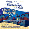 Chicken Soup for the Soul: Count Your Blessings - 31 Stories about the Joy of Giving, Attitude, and Being Grateful for What You Have (Unabridged), by Jack Canfield