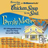Chicken Soup for the Soul: Family Matters: 101 Unforgettable Stories about Our Nutty but Lovable Families (Unabridged) Audiobook, by Jack Canfield