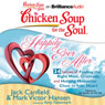 Chicken Soup for the Soul: Happily Ever After - 34 Stories of Finding the Right Mate, Gratitude and Holding Memories Close to Your Heart (Unabridged), by Jack Canfield