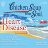 Chicken Soup for the Soul Healthy Living Series: Heart Disease: Important Facts, Inspiring Stories, by Vicki Rackner