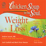Chicken Soup for the Soul Healthy Living Series: Weight Loss: Important Facts, Inspiring Stories, by Andrew Larson MD