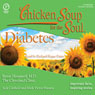 Chicken Soup for the Soul Healthy Living Series: Diabetes: Important Facts, Inspiring Stories Audiobook, by Byron Hoogwerf