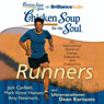 Chicken Soup for the Soul: Runners: 101 Inspirational Stories of Energy, Endurance, and Endorphins (Unabridged) Audiobook, by Jack Canfield