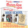 Chicken Soup for the Soul: Teens Talk High School: 101 Stories of Life, Love, and Learning for Older Teens (Unabridged), by Jack Canfield