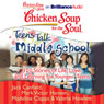 Chicken Soup for the Soul: Teens Talk Middle School: 101 Stories of Life, Love, and Learning for Younger Teens (Unabridged) Audiobook, by Jack Canfield