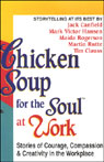 Chicken Soup for the Soul at Work: Stories of Courage, Compassion, and Creativity in the Workplace Audiobook, by Jack Canfield