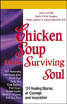Chicken Soup for the Surviving Soul: Healing Stories of Courage and Inspiration, by Jack Canfield