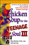 Chicken Soup for the Teenage Soul III: More Stories of Life, Love, and Learning, by Jack Canfield