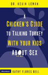 A Chickens Guide to Talking Turkey with Your Kids About Sex Audiobook, by Dr. Kevin Leman