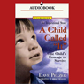 A Child Called It: One Childs Courage to Survive (Unabridged) Audiobook, by David Pelzer