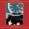 A Child in Time (Unabridged), by Ian McEwan