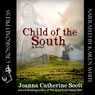 Child of the South (Unabridged) Audiobook, by Joanna Catherine Scott