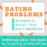 Childhood Eating Problems: Hypnosis Help to Prevent Childhood Obesity & Underweight Children Audiobook, by Joel Thielke