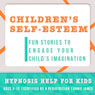 Childhood Self-Esteem: Hypnosis Help for Increased Self-Confidence & Self-Worth, by Joel Thielke