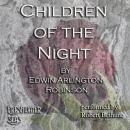 Children of the Night: Collected Poems of Edwin Arlington Robinson, Book 1 (Unabridged) Audiobook, by Edwin Arlington Robinson