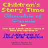 Childrens Story Time: Alexandria of Parusia and Four Short Adventurous Stories of Alexa Jade Appleton in The Adventures of Alexa Jade Appleton (Unabridged), by Kimberly Stephens