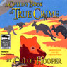 A Childs Book of True Crime (Unabridged), by Chloe Hooper
