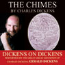 The Chimes: Dickens on Dickens (Unabridged), by Charles Dickens