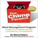 The Chimp Paradox: The Mind Management Program to Help You Achieve Success, Confidence, and Happiness (Unabridged) Audiobook, by Dr. Steve Peters