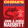 Chinas Megatrends: The 8 Pillars of a New Society (Unabridged), by John Naisbitt