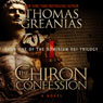 The Chiron Confession: Dominium Dei, Book 1 (Unabridged), by Thomas Greanias