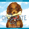 The Chocolate Dog (Unabridged), by Holly Webb
