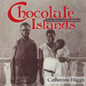 Chocolate Islands: Cocoa, Slavery, and Colonial Africa (Unabridged), by Catherine Higgs