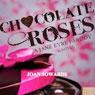 Chocolate Roses (Unabridged), by Joan Sowards