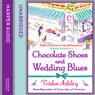 Chocolate Shoes and Wedding Blues (Unabridged) Audiobook, by Trisha Ashley