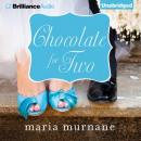Chocolate for Two: Waverly Bryson, Book 4 (Unabridged), by Maria Murnane