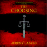 The Choosing: The Blood and Brotherhood Saga, Book 1 (Unabridged), by Jeremy Laszlo